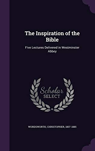 9781355326564: The Inspiration of the Bible: Five Lectures Delivered in Westminster Abbey