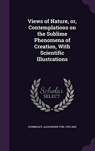 9781355357605: Views of Nature, Or, Contemplations on the Sublime Phenomena of Creation, with Scientific Illustrations