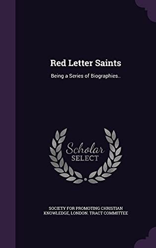Red Letter Saints: Being a Series of