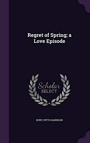 9781355358954: Regret of Spring; A Love Episode