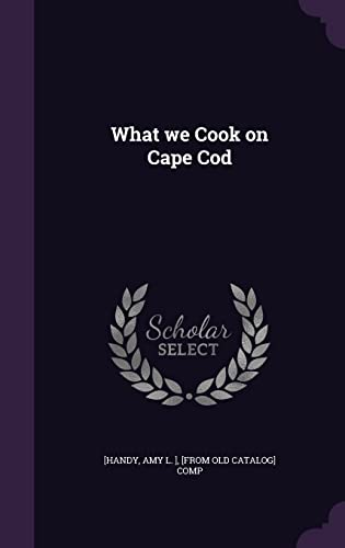 9781355359920: What We Cook on Cape Cod