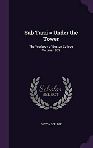 9781355370987: Sub Turri = Under the Tower: The Yearbook of Boston College Volume 1959