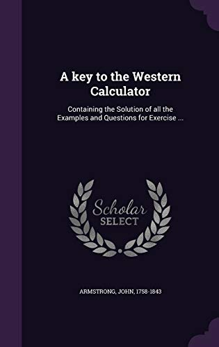 9781355388944: A Key to the Western Calculator: Containing the Solution of All the Examples and Questions for Exercise ...