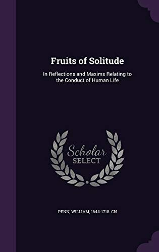 9781355389286: Fruits of Solitude: In Reflections and Maxims Relating to the Conduct of Human Life