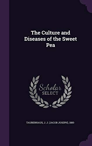 9781355394556: The Culture and Diseases of the Sweet Pea
