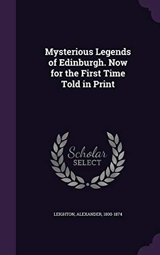 9781355396000: Mysterious Legends of Edinburgh. Now for the First Time Told in Print