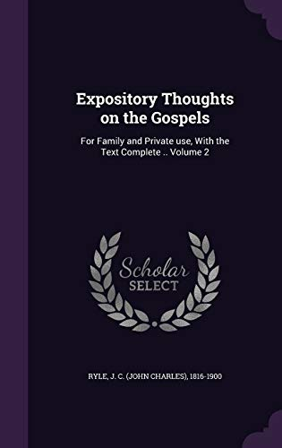 9781355414759: Expository Thoughts on the Gospels: For Family and Private Use, with the Text Complete .. Volume 2