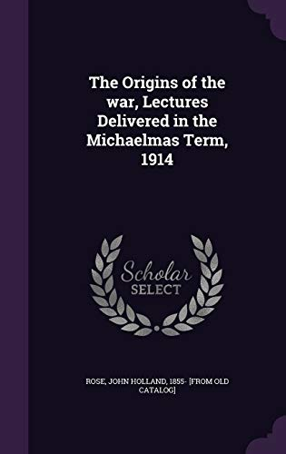 9781355450085: The Origins of the War, Lectures Delivered in the Michaelmas Term, 1914