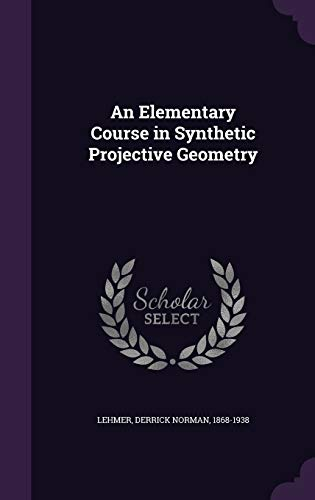 9781355459279: An Elementary Course in Synthetic Projective Geometry