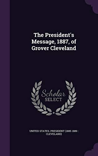 9781355473459: The President's Message, 1887, of Grover Cleveland