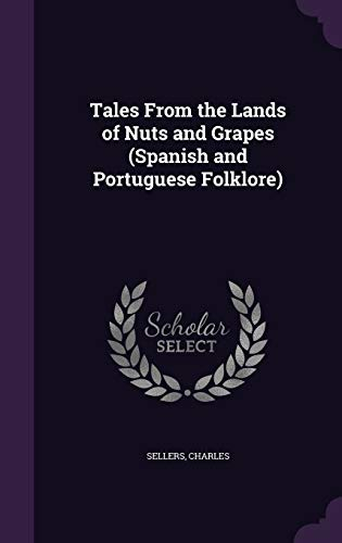 9781355489375: Tales from the Lands of Nuts and Grapes (Spanish and Portuguese Folklore)