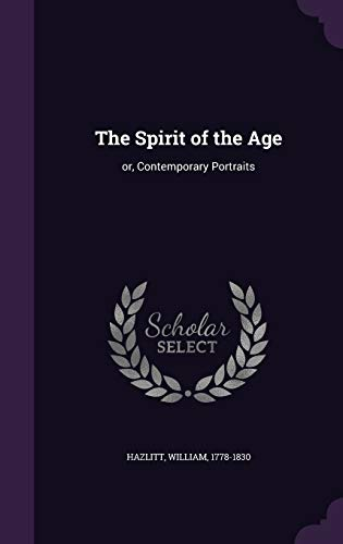 9781355492344: The Spirit of the Age: Or, Contemporary Portraits