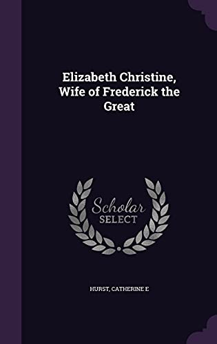 9781355501619: Elizabeth Christine, Wife of Frederick the Great