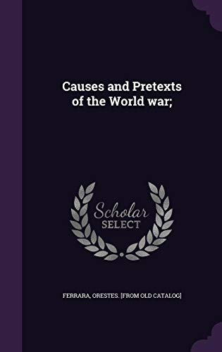 9781355516262: Causes and Pretexts of the World War;