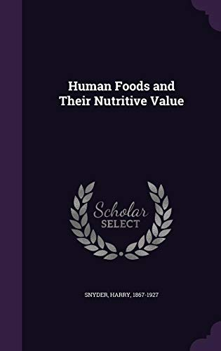 9781355521099: Human Foods and Their Nutritive Value