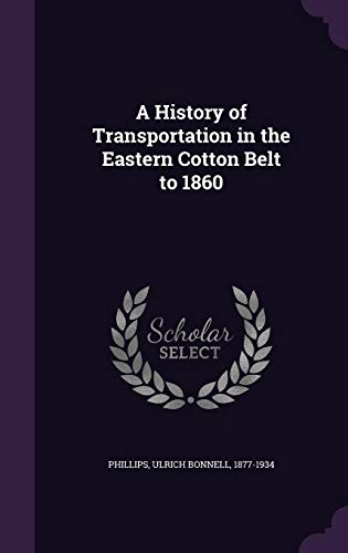 9781355531791: A History of Transportation in the Eastern Cotton Belt to 1860