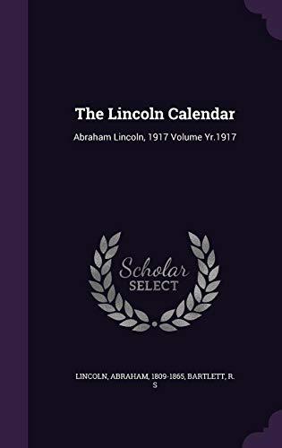 9781355539575: The Lincoln Calendar: Abraham Lincoln, 1917 Volume Yr.1917