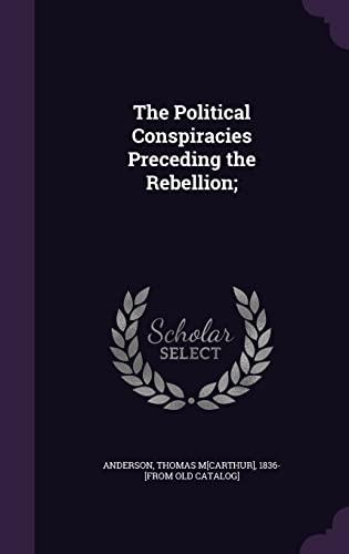9781355544968: The Political Conspiracies Preceding the Rebellion;