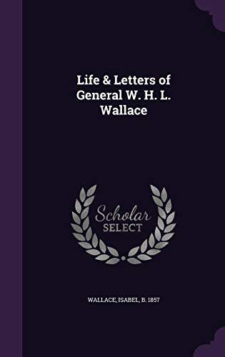 9781355545422: Life & Letters of General W. H. L. Wallace