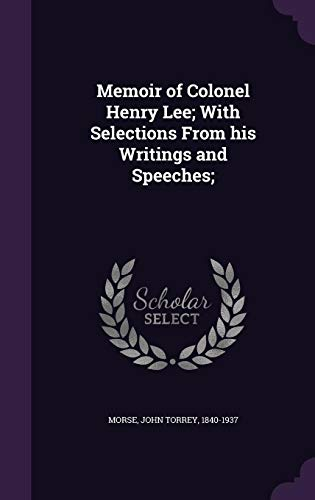 9781355546641: Memoir of Colonel Henry Lee; With Selections from His Writings and Speeches;