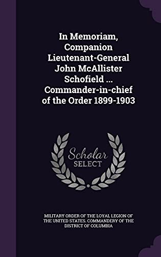 9781355547952: In Memoriam, Companion Lieutenant-General John McAllister Schofield ... Commander-In-Chief of the Order 1899-1903