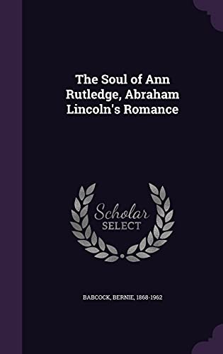 9781355556718: The Soul of Ann Rutledge, Abraham Lincoln's Romance