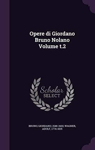 9781355559085: Opere Di Giordano Bruno Nolano Volume T.2