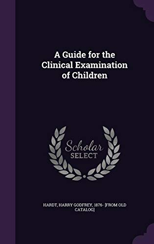 9781355564591: A Guide for the Clinical Examination of Children