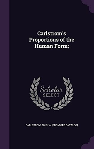 9781355574965: Carlstrom's Proportions of the Human Form;