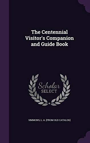 9781355578376: The Centennial Visitor's Companion and Guide Book