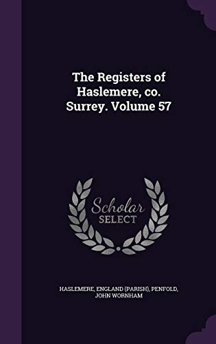 9781355590828: The Registers of Haslemere, Co. Surrey. Volume 57