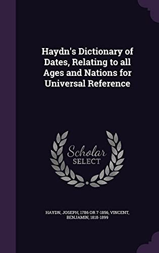 9781355590859: Haydn's Dictionary of Dates, Relating to All Ages and Nations for Universal Reference