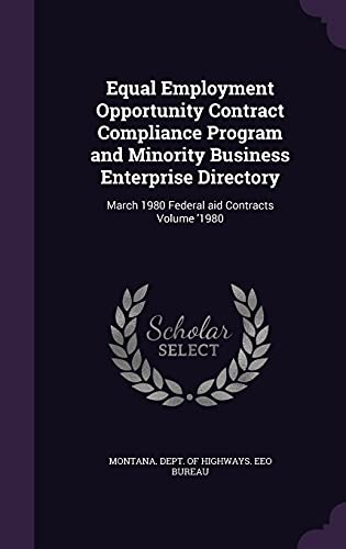 9781355591986: Equal Employment Opportunity Contract Compliance Program and Minority Business Enterprise Directory: March 1980 Federal Aid Contracts Volume '1980
