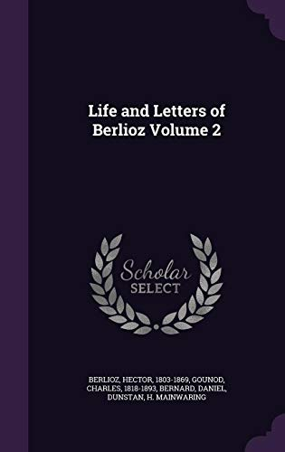 9781355613992: Life and Letters of Berlioz Volume 2