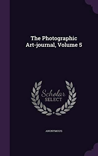 9781355624226: The Photographic Art-Journal, Volume 5