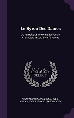 Le Byron Des Dames: Or, Portraits of: William Finden