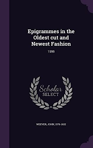 9781355629221: Epigrammes in the Oldest Cut and Newest Fashion: 1599