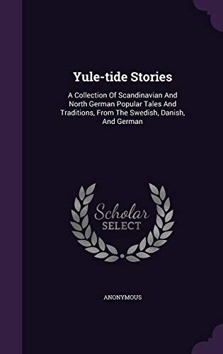 9781355629634: Yule-Tide Stories: A Collection of Scandinavian and North German Popular Tales and Traditions, from the Swedish, Danish, and German