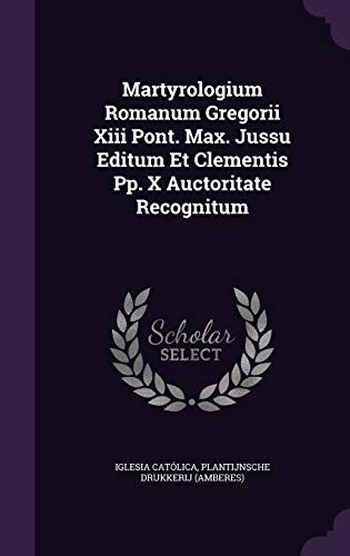 Martyrologium Romanum Gregorii XIII Pont. Max. Jussu: Iglesia Católica