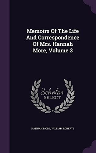 9781355631965: Memoirs of the Life and Correspondence of Mrs. Hannah More, Volume 3
