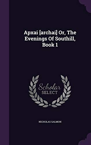 9781355632672: Apxai [Archai] Or, the Evenings of Southill, Book 1