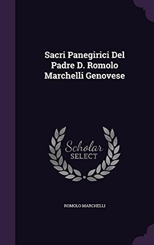 9781355633969: Sacri Panegirici del Padre D. Romolo Marchelli Genovese