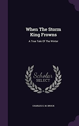 9781355635413: When the Storm King Frowns: A True Tale of the Winter