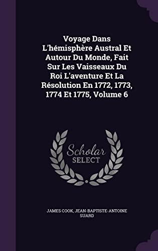 9781355635987: Voyage Dans L'Hemisphere Austral Et Autour Du Monde, Fait Sur Les Vaisseaux Du Roi L'Aventure Et La Resolution En 1772, 1773, 1774 Et 1775, Volume 6