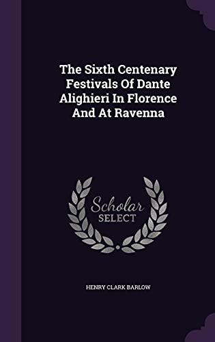 9781355638230: The Sixth Centenary Festivals of Dante Alighieri in Florence and at Ravenna