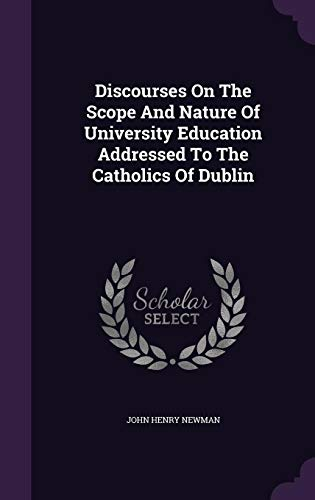 9781355643432: Discourses on the Scope and Nature of University Education Addressed to the Catholics of Dublin