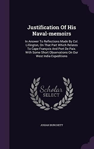 Justification of His Naval-Memoirs: In Answer to: Josiah Burchett