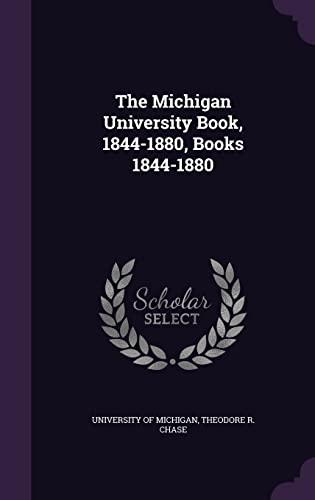 9781355663911: The Michigan University Book, 1844-1880, Books 1844-1880