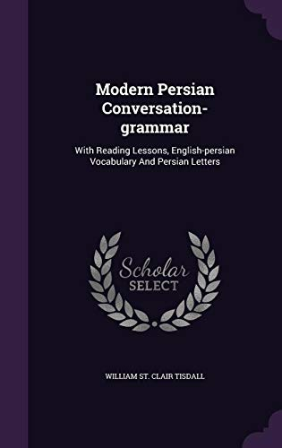 9781355665830: Modern Persian Conversation-Grammar: With Reading Lessons, English-Persian Vocabulary and Persian Letters