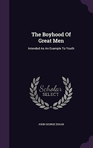 9781355669920: The Boyhood of Great Men: Intended as an Example to Youth